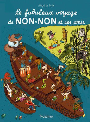 Couverture de «Le fabuleux voyage de Non-Non et ses amis»