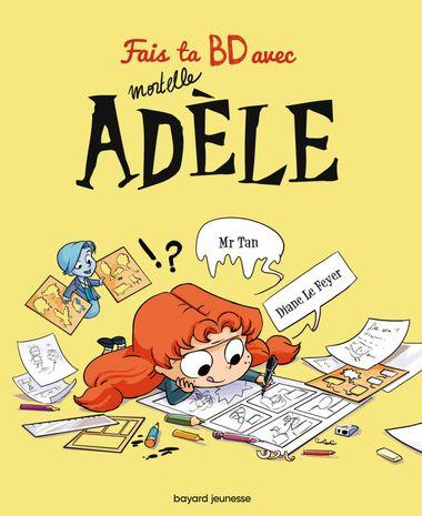 Couverture de «Fais ta BD avec Mortelle Adèle»