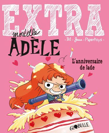Couverture de «Extra Mortelle Adèle T2 – L'anniversaire de Jade»