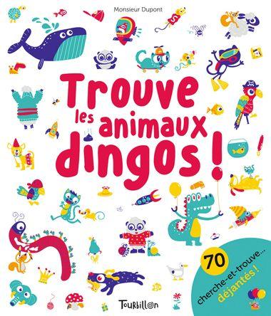 Couverture de «Trouve les animaux dingos»