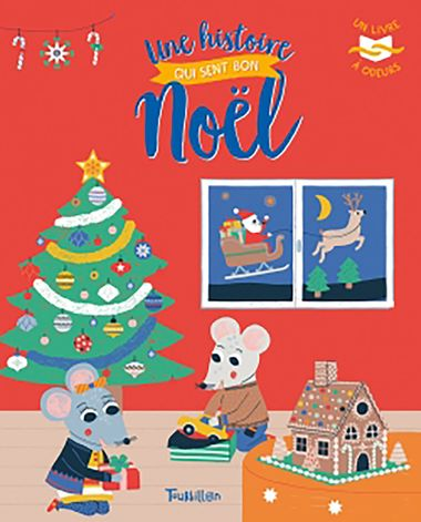 Couverture de «Une histoire qui sent bon Noël – Livre à odeurs»