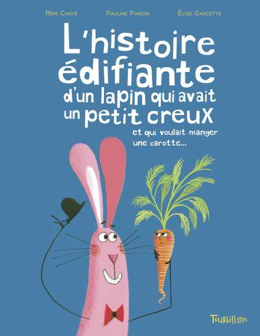 Couverture de «L'histoire édifiante du lapin qui avait un petit creux et qui voulait manger une carotte»