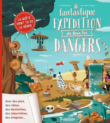 Couverture de «La fantastique expédition de tous les dangers»