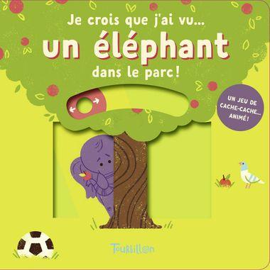 Couverture de «Je crois que j'ai vu… un éléphant dans le parc !»