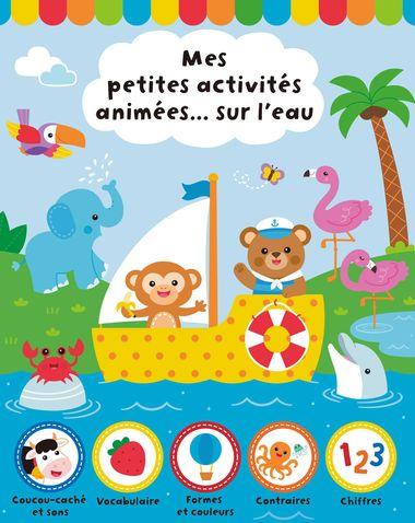Couverture de «Mes petites activités animées… sur l'eau»