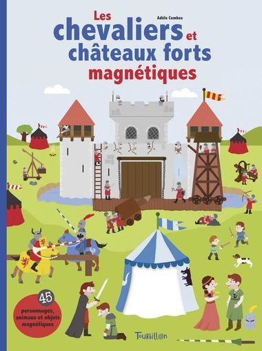 Couverture de «Les chevaliers et châteaux forts magnétiques»
