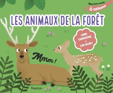 Couverture de «Mon livre sonore des animaux de la forêt à caresser»