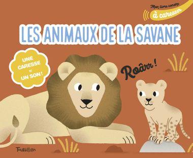 Couverture de «Mon livre sonore des animaux de la savane à caresser»