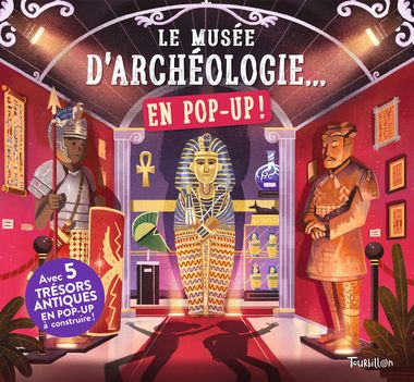 Couverture de «Le musée d'archéologie… en pop up !»
