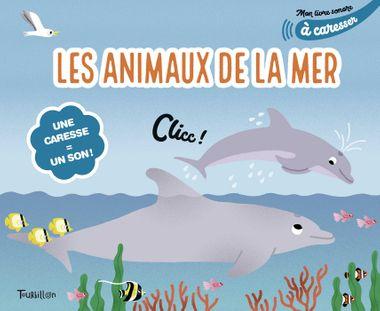Couverture de «Mes animaux de la mer à caresser»