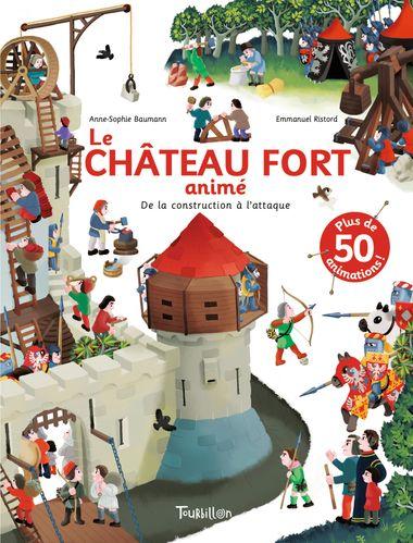 Couverture de «Le Château fort animé – De la construction à l'attaque»