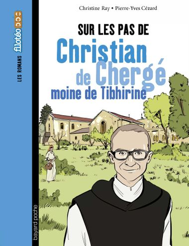 Couverture de «Sur les pas de Christian de Chergé, moine de Tibhirine»