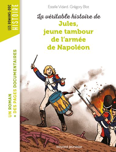 Couverture de «La véritable histoire de Jules, jeune tambour dans l'armée de Napoléon – NE –»