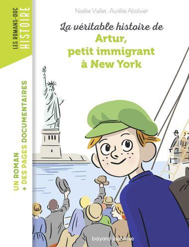 Couverture de «La véritable histoire d'Artur, petit immigrant à New York»