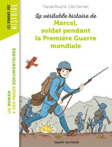 Couverture de «La véritable histoire de Marcel, soldat pendant la Première Guerre mondiale»