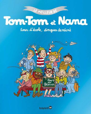 Couverture de «Compilation Tom-Tom et Nana – Fous d'école dingues de récré»