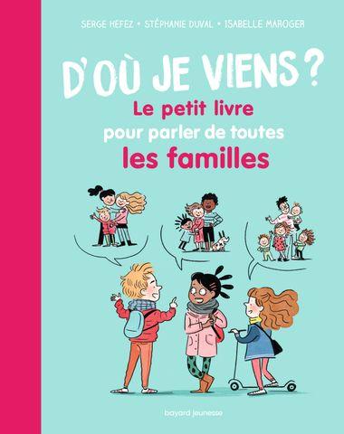 Couverture de «D'où je viens ? Le petit livre pour parler de toutes les familles»