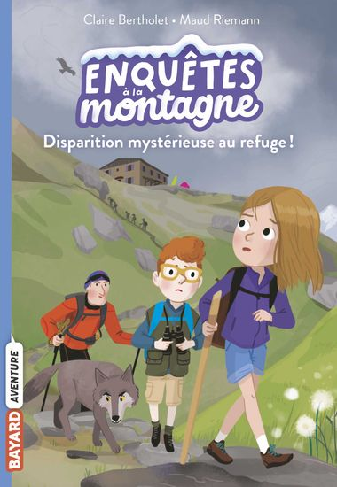 Couverture de «Disparition mystérieuse au refuge !»