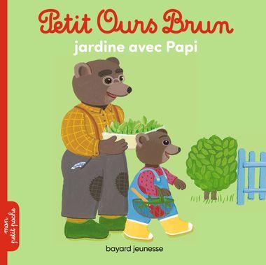 Couverture de «Petit Ours Brun jardine avec Papi»