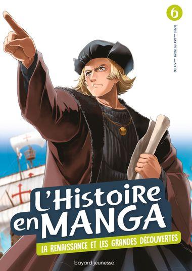 Couverture de «L'histoire en manga (tome 6). Le temps des conquêtes et la Renaissance»