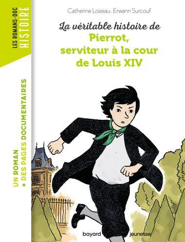 Couverture de «La véritable histoire de Pierrot, serviteur à la cour de Louis XIV – NE –»
