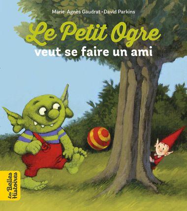 Couverture de «Le Petit Ogre cherche un ami»