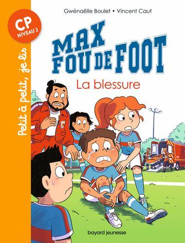 Couverture de «Max fou de foot – La blessure»
