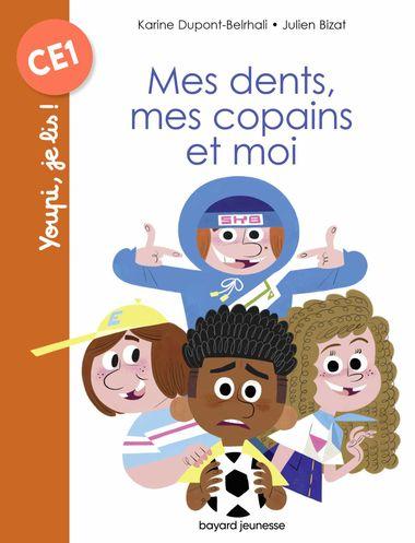 Couverture de «Mes dents, mes copains et moi»