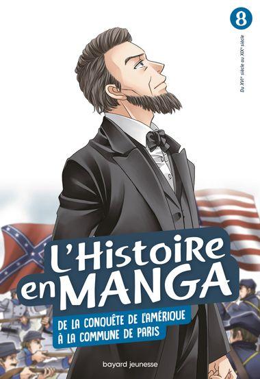 Couverture de «L'histoire en manga (T. 8) De la conquête de l'Amérique à la Commune de Paris»