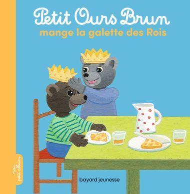 Couverture de «Petit Ours Brun mange la galette des rois»