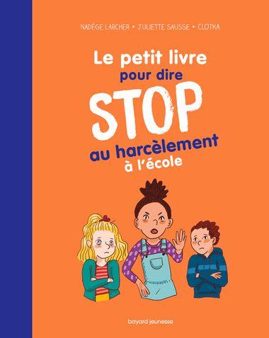 Couverture de «Le petit livre pour dire STOP au harcèlement à l'école»