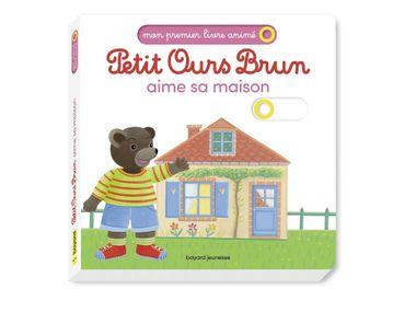 Couverture de «Petit Ours Brun aime sa maison – Mon premier livre animé»