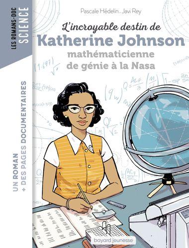 Couverture de «L'incroyable destin de Katherine Johnson, mathématicienne de génie à la NASA»
