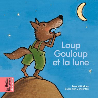 Couverture de «Loup Gouloup et la lune»