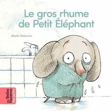 Couverture de «Le gros rhume de Petit Éléphant»