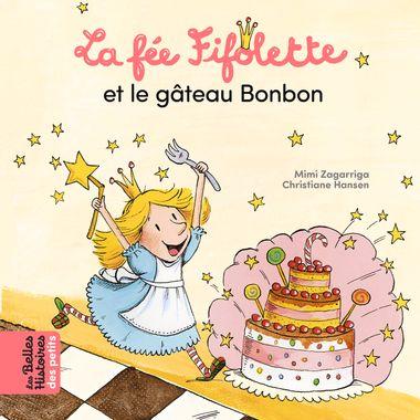Couverture de «La fée Fifolette et le gâteau Bonbon»