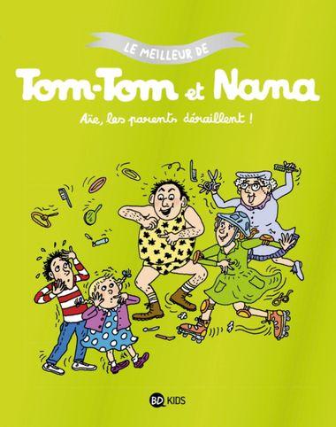 Couverture de «Aïe les parents déraillent – Le meilleur de Tom-Tom et Nana»