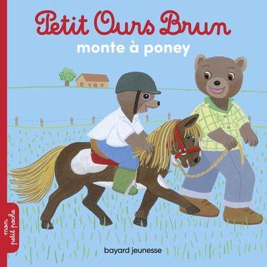 Couverture de «Petit Ours Brun monte à poney»
