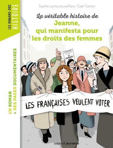 Couverture de «La véritable histoire de Jeanne qui manifesta pour les droits des femmes»