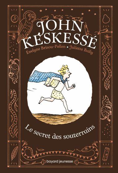 Couverture de «John Keskessé – Le secret des souterrains»