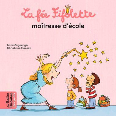 Couverture de «La fée Fifolette maîtresse d'école»