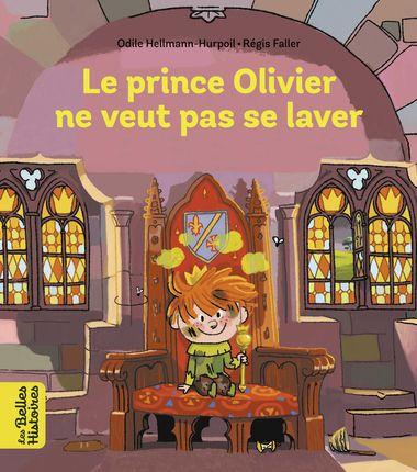 Couverture de «Le prince Olivier ne veut pas se laver»