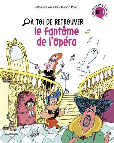 Couverture de «À toi de retrouver le fantôme de l'opéra»