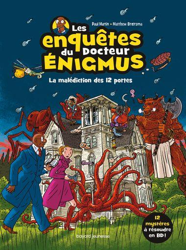Couverture de «Les enquêtes du Dr Énigmus. La malédiction des 12 portes»