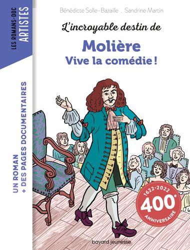 Couverture de «L'incroyable destin de Molière – Vive la comédie !»