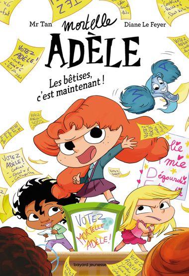 Couverture de «Roman Mortelle Adèle – Les bêtises, c'est maintenant!»