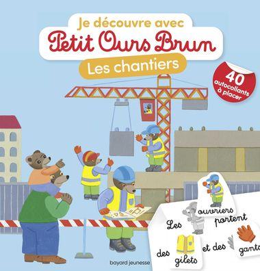 Couverture de «Je découvre les chantiers avec Petit Ours Brun»
