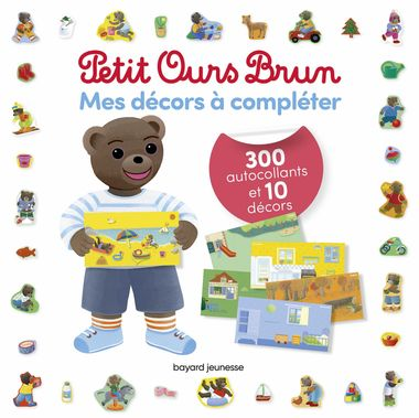 Couverture de «Mes décors à compléter Petit Ours Brun – 300 autocollants et 10 décors»