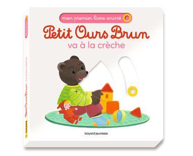 Couverture de «Petit Ours Brun va à la crèche – Mon premier livre animé»
