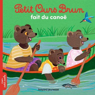 Couverture de «Petit Ours Brun fait du canoë»